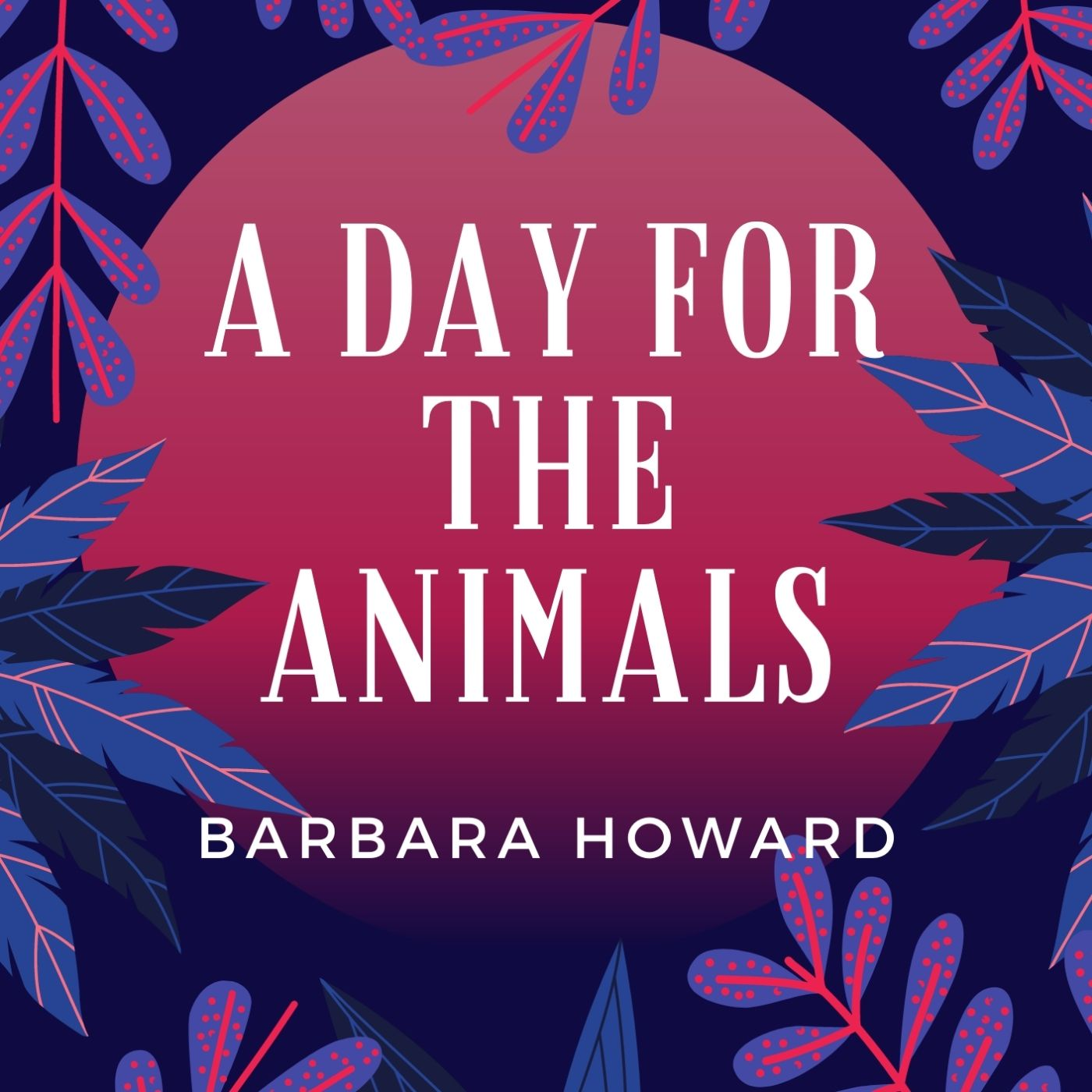 A Day for the Animals Audiobook Cover